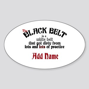 The Black Belt is Sticker (Oval)