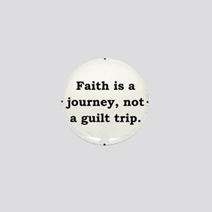 Faith Is A Journey - Anonymous Mini Button
