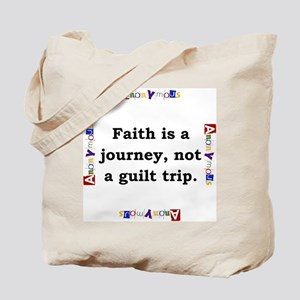 Faith Is A Journey - Anonymous Tote Bag