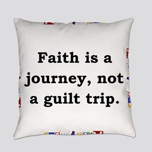 Faith Is A Journey - Anonymous Everyday Pillow