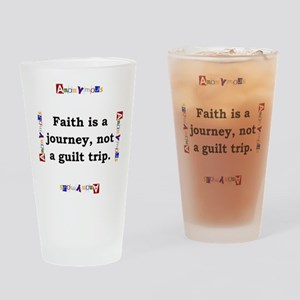 Faith Is A Journey - Anonymous Drinking Glass