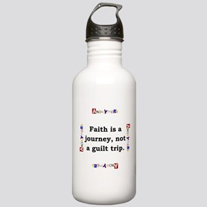 Faith Is A Journey - Anonymous Water Bottle