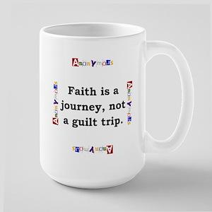 Faith Is A Journey - Anonymous Mugs
