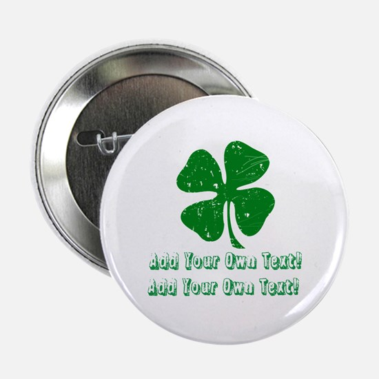 "Personalize it - St. Patty's Day 2.25"" Button"