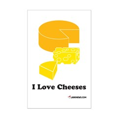 I Love Cheeses Posters