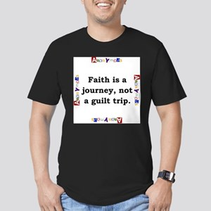 Faith Is A Journey - Anonymous T-Shirt