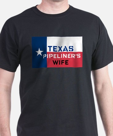 Texas Pipeliner's wife T-Shirt
