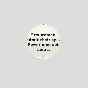 Few Women Admit Their Age - Anonymous Mini Button