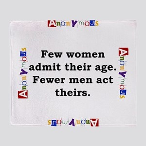 Few Women Admit Their Age - Anonymous Throw Blanke
