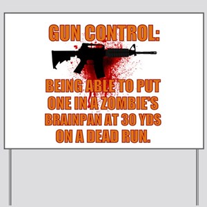 Zombie gun control Yard Sign