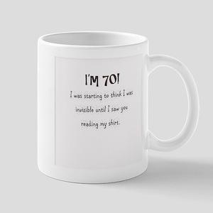 I'm 70 and I'm Invisible Mug