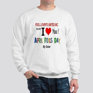April Fools Day Sister Sweatshirt