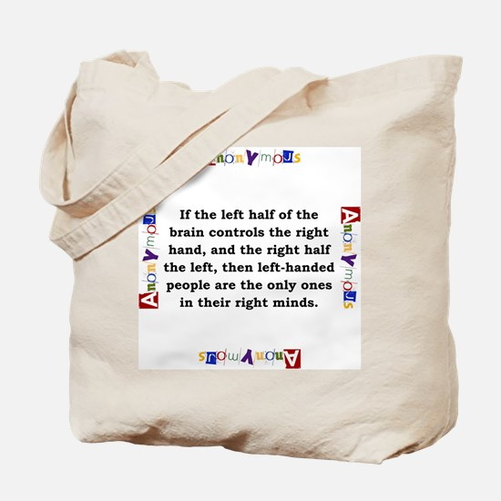 If The Left Half Of The Brain - Anonymous Tote Bag