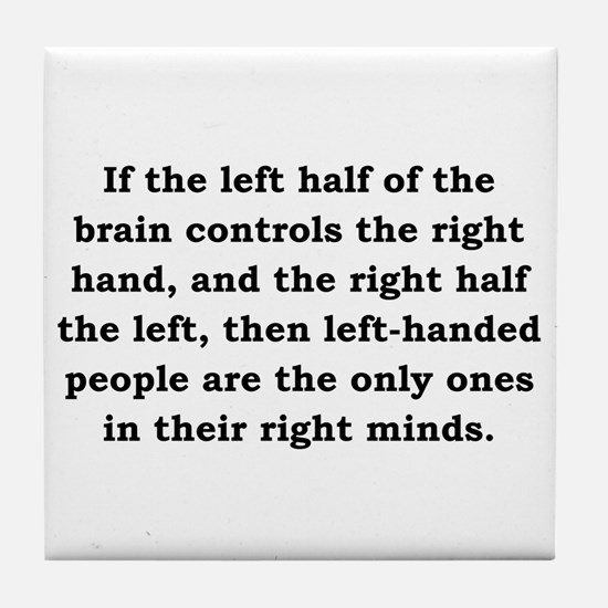 If The Left Half Of The Brain - Anonymous Tile Coa