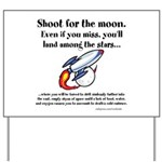 Shoot The Moon Yard Sign