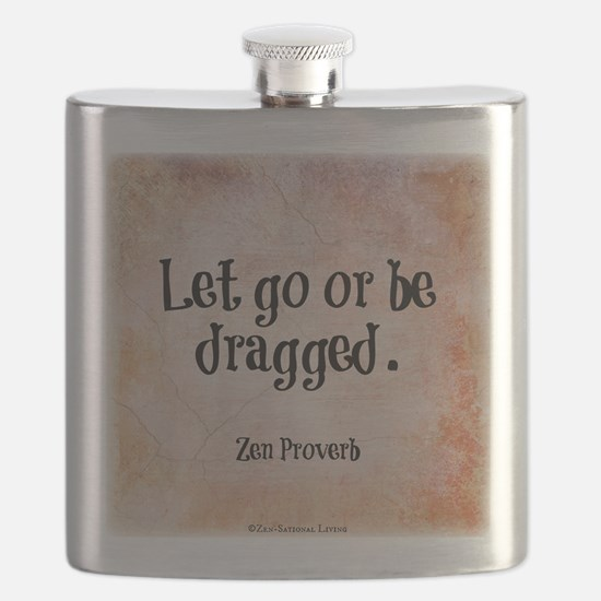 Let go or be dragged. Flask