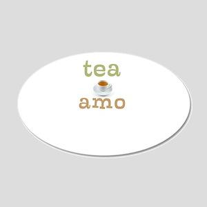 Tea Amo 20x12 Oval Wall Decal