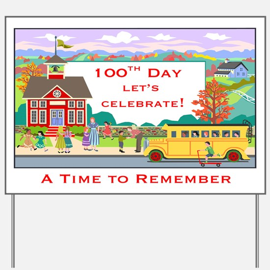 100th Day to Remember Yard Sign