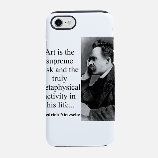 Art Is The Supreme Task - Nietzsche iPhone 7 Tough
