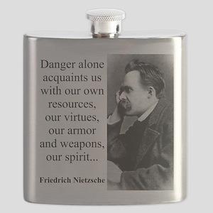 Danger Alone Acquaints Us - Nietzsche Flask
