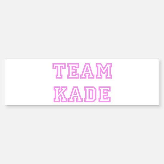 Pink team Kade Bumper Bumper Bumper Sticker