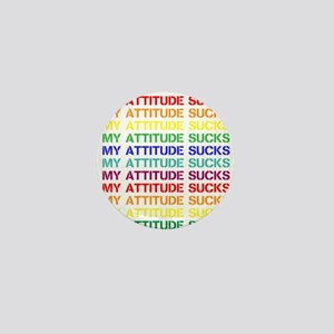 My Attitude Sucks Mini Button