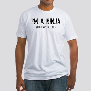I'm a Ninja (You can't see me) Fitted T-Shirt