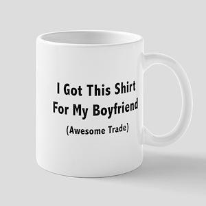 I Got This Shirt For My Boyfriend Mug