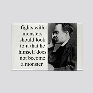 He Who Fights With Monsters - Nietzsche Magnets
