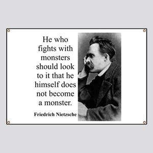 He Who Fights With Monsters - Nietzsche Banner