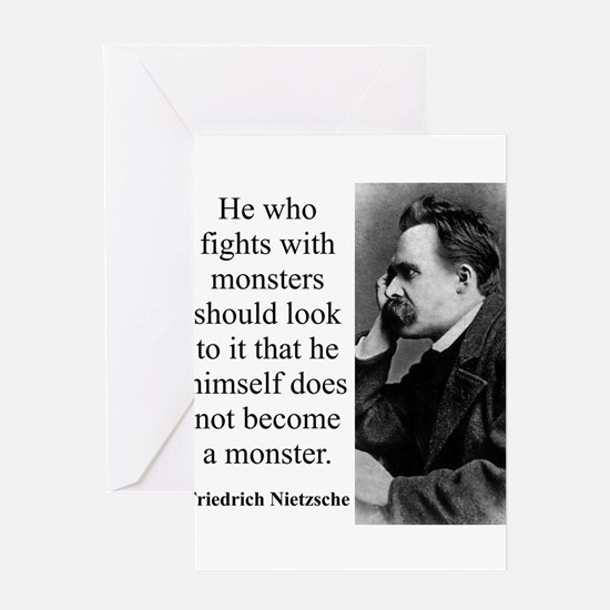He Who Fights With Monsters - Nietzsche Greeting C