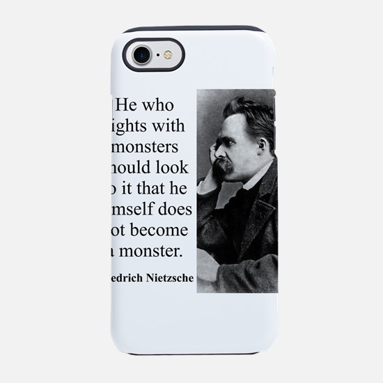 He Who Fights With Monsters - Nietzsche iPhone 7 T