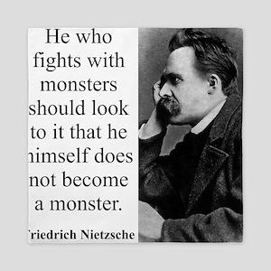 He Who Fights With Monsters - Nietzsche Queen Duve