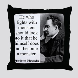 He Who Fights With Monsters - Nietzsche Throw Pill