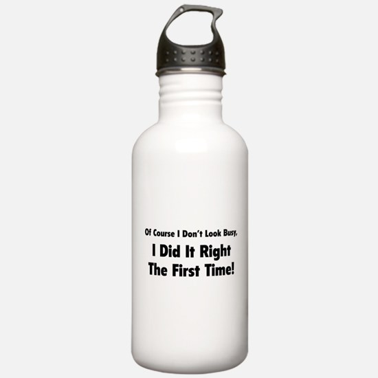 I Did It Right The First Time Water Bottle