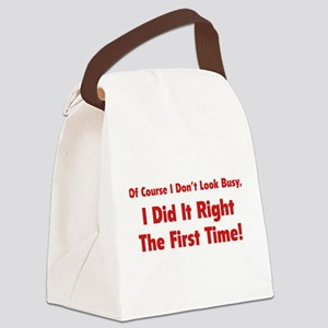 I Did It Right The First Time Canvas Lunch Bag