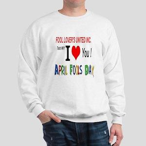 April Fool Lovers United Sweatshirt