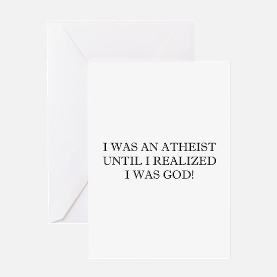 Until I Realized I Was God! Greeting Card