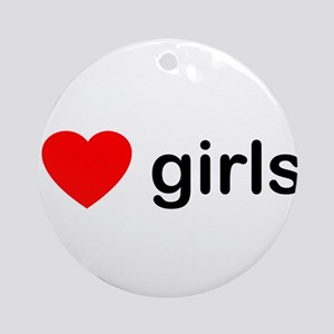 I Love Girls Ornament (Round)
