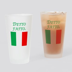 Italian Proverb Done Drinking Glass