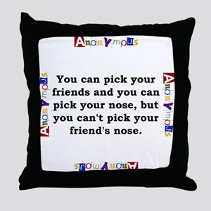 You Can Pick Your Friends - Anonymous Throw Pillow