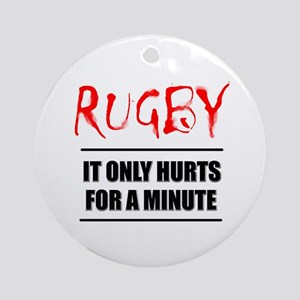 It Only Hurts 1 Rugby Ornament (Round)