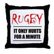 It Only Hurts 1 Rugby Throw Pillow