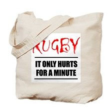 It Only Hurts 1 Rugby Tote Bag