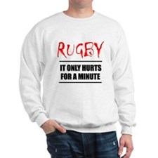 It Only Hurts 1 Rugby Sweatshirt