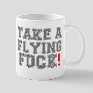 TAKE FLYING FUCK! Mug