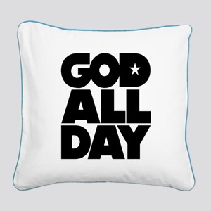 GOD ALL DAY Square Canvas Pillow