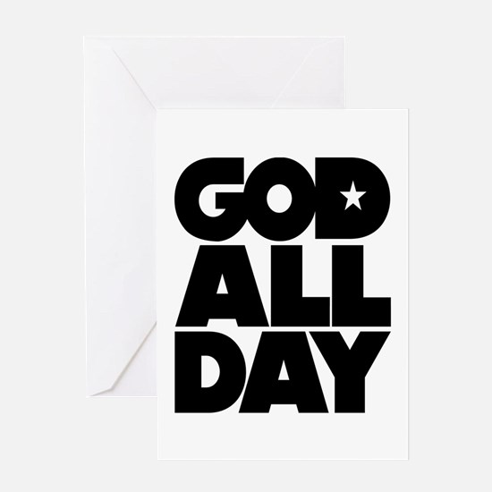 GOD ALL DAY Greeting Card