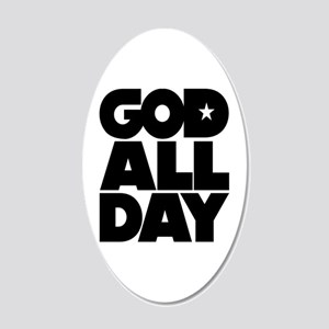 GOD ALL DAY 20x12 Oval Wall Decal