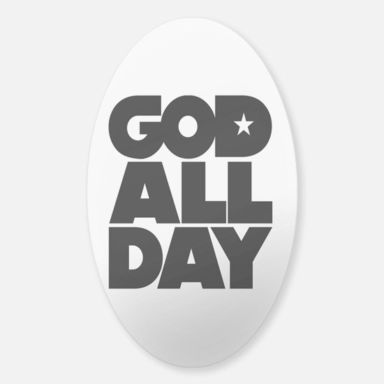 GOD ALL DAY Sticker (Oval)